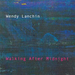 Wendy Lanchin - Walking After Midnight