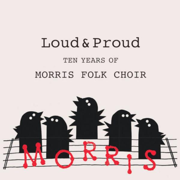 Morris Folk Choir - Loud And Proud