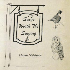 David Kidman - Songs Worth The Singing
